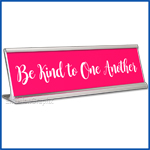 Funny Desk Name Plate Be Kind to One Another Hot Pink