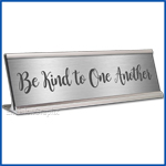Funny Desk Name Plate Be Kind to One Another Silver