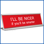 Funny Desk Name Plate Be Nicer Red