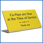 Free Standing table top desk sign Copays are due