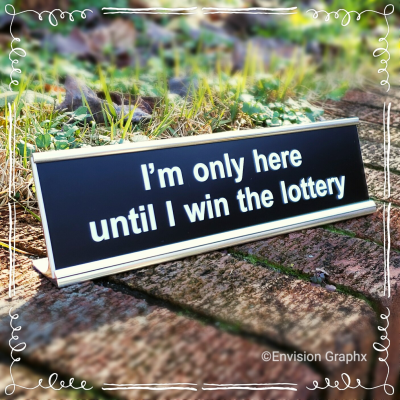 Funny desk name plate with holder, Humor fun name plate, black name plate